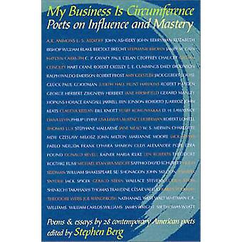 My Business is Circumference - Poets on Influence and Mastery by Steph