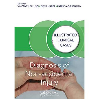 Diagnosis of Non-Accidental Injury - Illustrated Clinical Cases by Vin