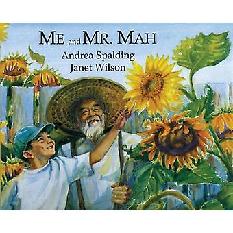 Me and Mr. Mah by Andrea Spalding - Janet Wilson - 9781551431772 Book