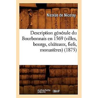 Description Generale Du Bourbonnais En 1569 (Villes - Bourgs - Chatea