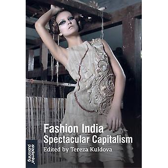 Fashion India - Spectacular Capitalism by Tereza Kuldova - 97882321031
