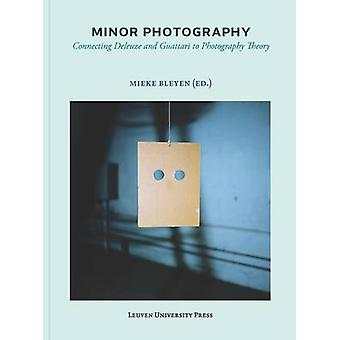 Minor Photography - Connecting Deleuze and Guattari to Photography The