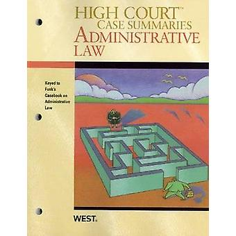High Court Case Summaries on Administrative Law - Keyed to Funk (4th
