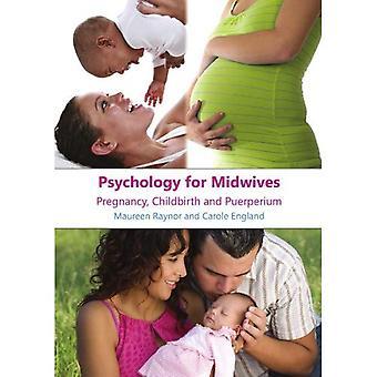 Psychologie pour les sages-femmes: grossesse, accouchement et Puerpéralité