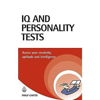 IQ and Personality Tests Assess Your Creativity Aptitude and Intelligence by Carter & Philip
