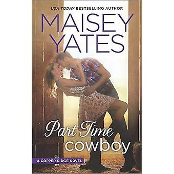 Part Time Cowboy by Maisey Yates - 9780373779598 Book