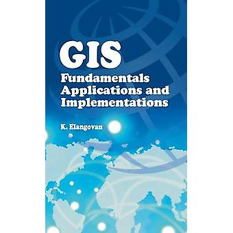 GIS Fundamentals Applications and Implementations by Elangovan