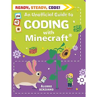 Ready Steady Code Coding with Minecraft by Alvaro Scrivano