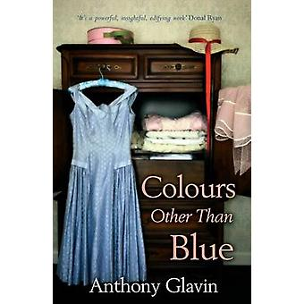 Colours Other Than Blue by Anthony Glavin - 9781781999189 Book