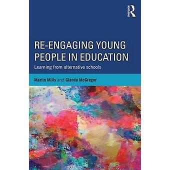 Reengaging Young People in Education by Mills & Martin The University of Queensland & AustraliaMcGregor & Glenda Griffith University & Australia