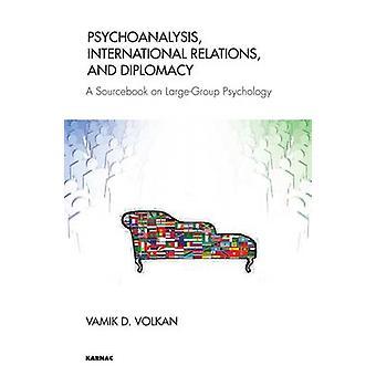 Vamik D. Volkanin psykoanalyysin kansainväliset suhteet ja diplomatia