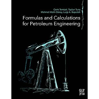 Formulas and Calculations for Petroleum Engineering by Temizel & Cenk