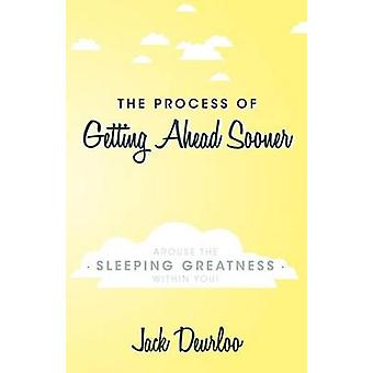 The Process of Getting Ahead Sooner Arouse the Sleeping Greatness Within You by Deurloo & Jack