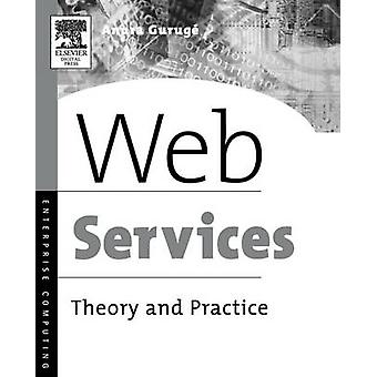 Web Services Theory and Practice by Guruge & Anura