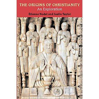The Origins of Christianity An Exploration by Nodet & Etienne