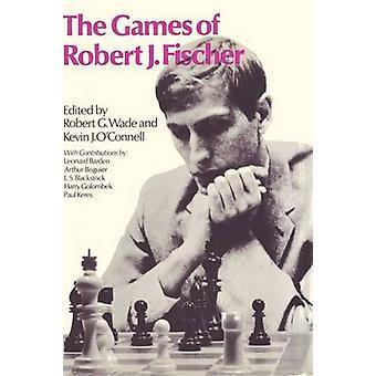 The Games of Robert J. Fischer by Wade & Robert G.