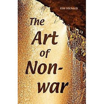 The Art of NonWar by Michaels & Kim