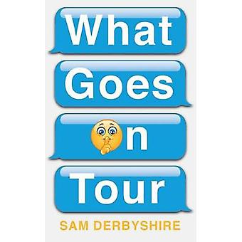 What Goes On Tour by Derbyshire & Sam