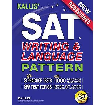 KALLIS SAT Writing and Language Pattern Workbook Study Guide for the New SAT by KALLIS