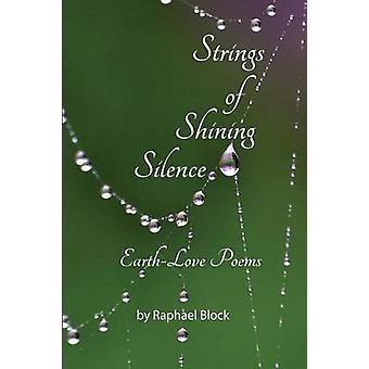 Strings of Shining Silence  EarthLove Poems by Block & Raphael