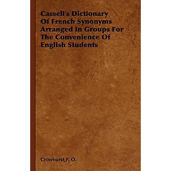 Cassells dicionário de sinônimos francês, organizados em grupos, para a conveniência dos estudantes de inglês por Crowhurst & O. P.