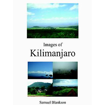 Images of Kilimanjaro by Samuel Blankson