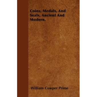 Coins Medals And Seals Ancient And Modern. by Prime & William Cowper