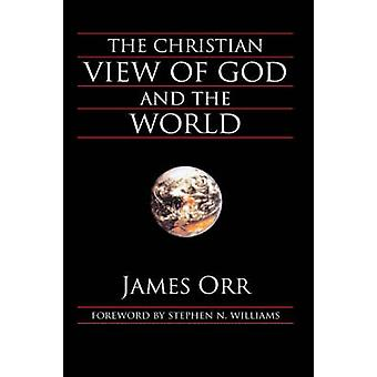 The Christian View of God and the World by Orr & James