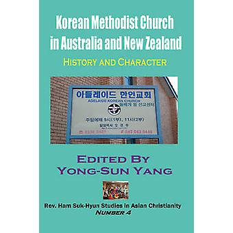Korean Methodist Church in Australia and New Zealand  History and Character Hardcover by Yang & YongSun