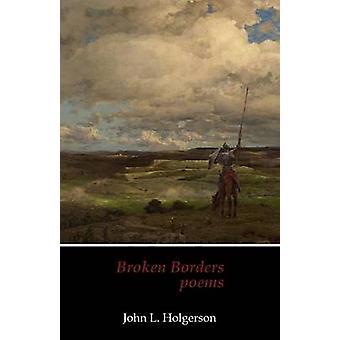 Broken Borders by Holgerson & John L.