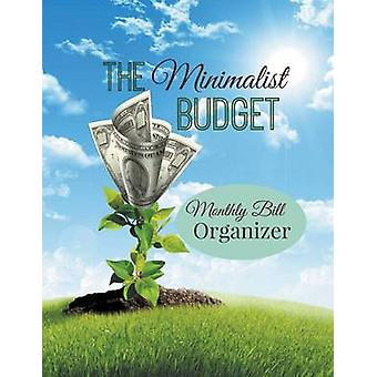 The Minimalist Budget Monthly Bill Organizer Two Years Worth of Budget Planning in One Journal by Planners & Creative