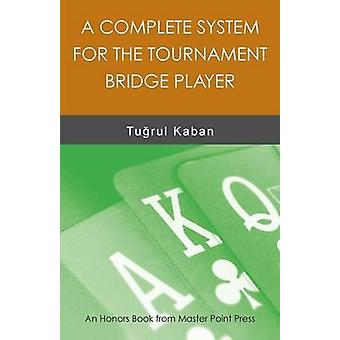 A Complete System for the Tournament Bridge Player by Kaban & Turul