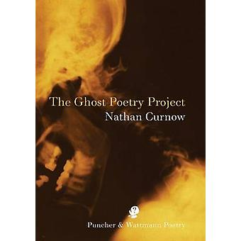 The Ghost Poetry Project by Curnow & Nathan