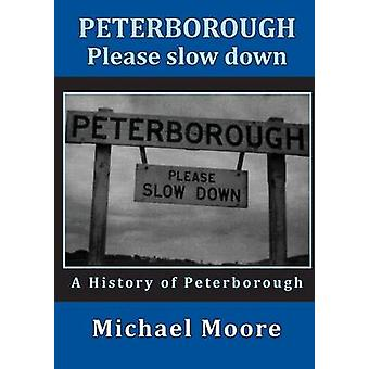 Peterborough  Please slow down by Moore & Michael