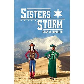 Sisters Storm by Christen & Glen W.