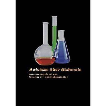 Aufstze ber Alchemie by Hohensttten & Johannes H. von