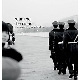 Roaming the Cities by Chahine & Anne