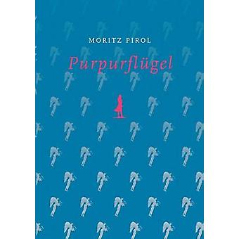 Purpurflgel by Pirol & Moritz