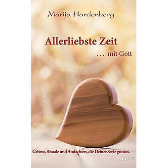 Allerliebste Zeit ... Mit Gott by Hardenberg & Marija