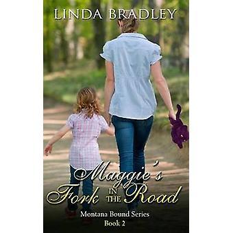 Maggies Fork in the Road by Bradley & Linda