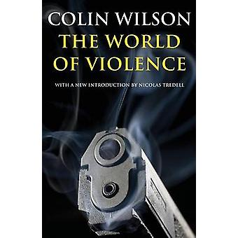 The World of Violence by Wilson & Colin
