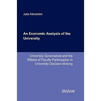 An Economic Analysis of the University. University Governance and the Effects of Faculty Participation in University DecisionMaking by Merschen & Jutta