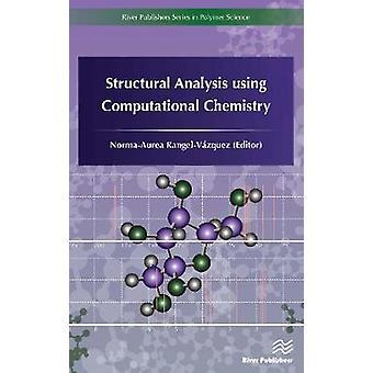 Structural Analysis using Computational Chemistry by Norma Aurea RangelVzquez