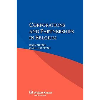 Corporations and Partnerships in Belgium by Geens & K.