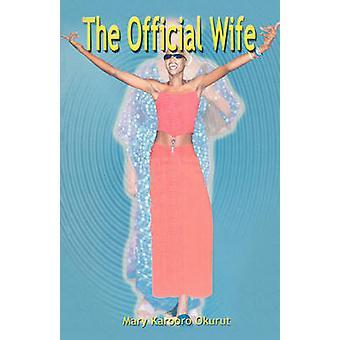 The Official Wife by Okurut & Mary Karooro