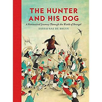 Hunter and His Dog by Sassafras De Bruyn