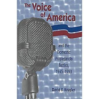 The Voice of America and the Domestic Propaganda Battles - 1945-1953