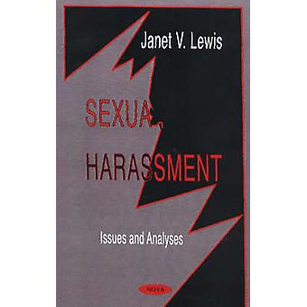 Sexual Harassment - Issues and Analyses by Janet V. Lewis - 9781560729