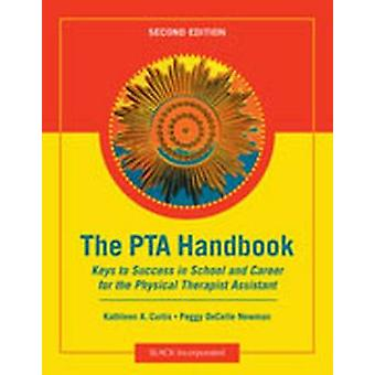 The PTA Handbook - Keys to Success in School and Career for the Physic