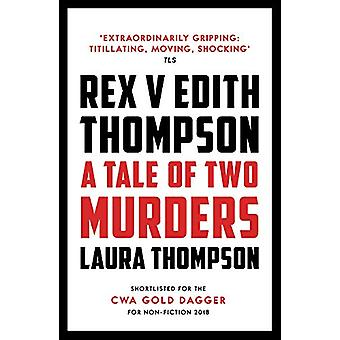 Rex v Edith Thompson - Una storia di due omicidi di Laura Thompson - 97817